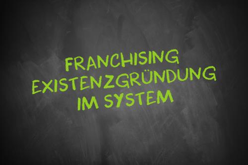 Franchising Existenzgründung im System