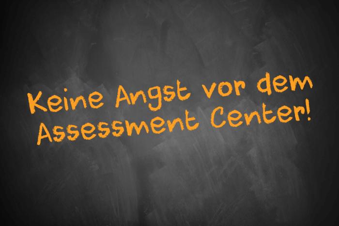 Keine Angst vor dem Assessment Center!