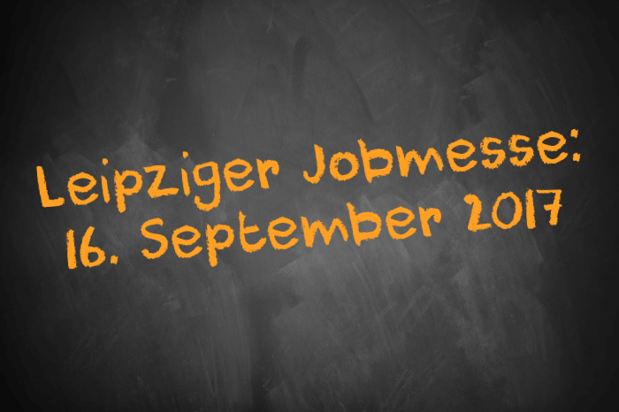 Tafelbild: Leipziger Jobmesse am 16. September 2017