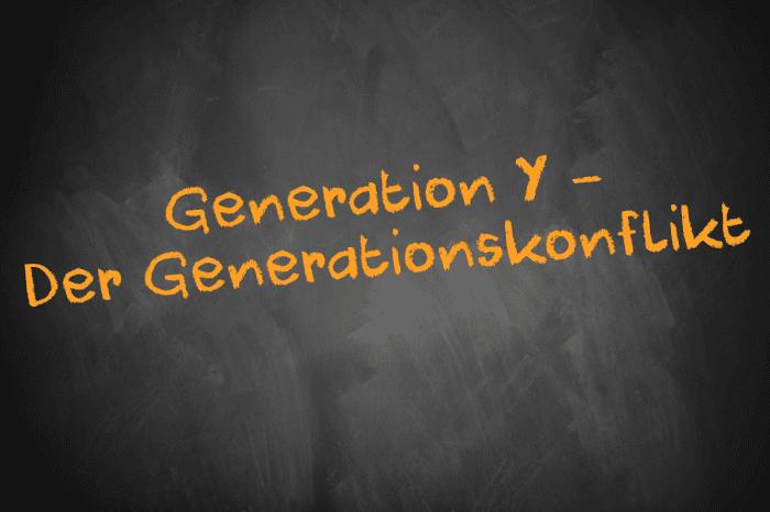 Generation Y - Der Generationskonflikt
