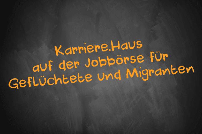 Karriere.Haus auf der Jobbörse für Geflüchtete und Migranten