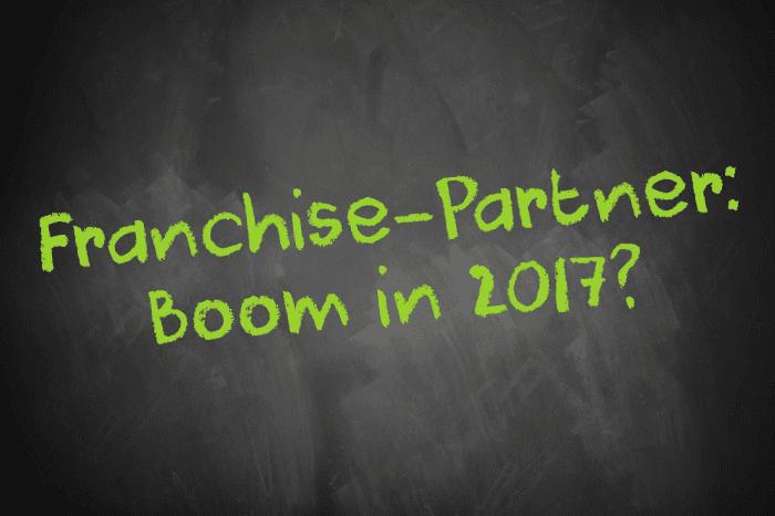 Franchise-Partner: Boom in 2017?