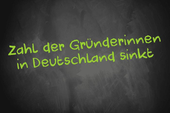 Tafelschrift Zahl der Gründerinnen in Deutschland sinkt