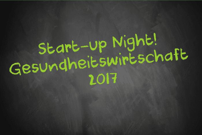 Tafelschrift Start-up Night! Gesundheitswirtschaft 2017