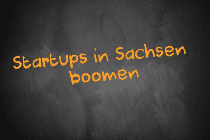 Tafelschrift Startups in Sachsen boomen