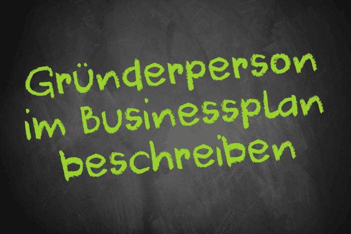 Tafelschrift: Gründerperson im Businessplan beschreiben