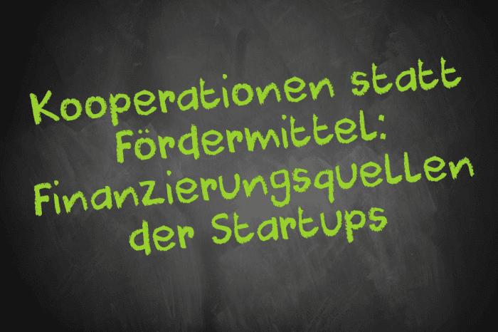 Tafelschrift: Kooperationen statt Fördermittel: Finanzierungsquellen der Startups