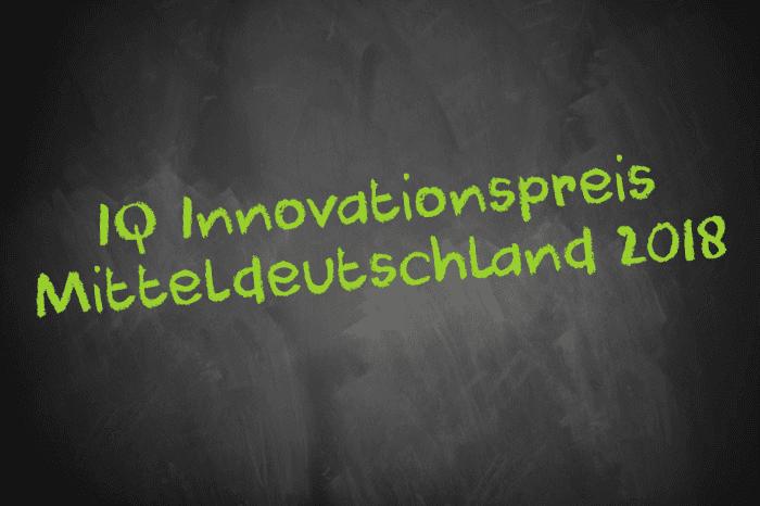 Tafelschrift: IQ Innovationspreis Mitteldeutschland 2018